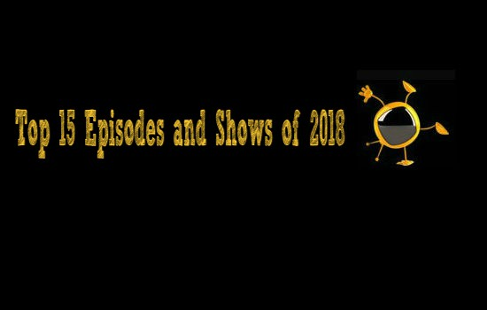 Top 15 Shows and Episodes of 2018