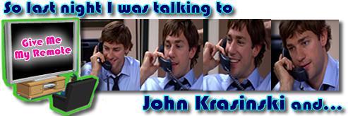 So I Just Got Off the Phone with John Krasinski....