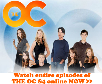 Watch THE OC Season 4 online now for free