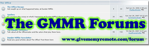 Give Me My Remote Forums (www.givememyremote.com/forum)