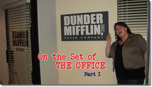 The Office: My Day on the Set (Part I)