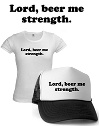 """Lord, BEER ME Strength"" - THE OFFICE t-shirts and merchandise"