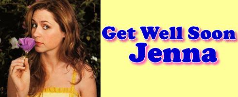 Get Well Jenna Fischer