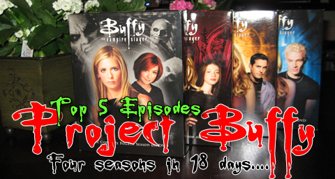 Project Buffy: Top 5 Episodes
