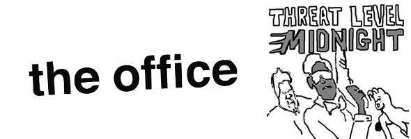 THREAT LEVEL MIDNIGHT The Office