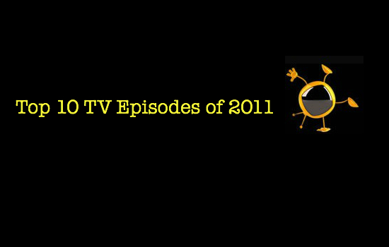 Top 10 TV Episodes of 2011