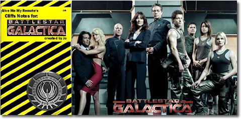 Battlestar Galactica: Cliffs Notes Version
