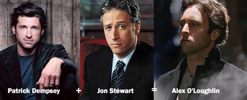Alex O'Loughlin, Patrick Dempsey, Jon Stewart