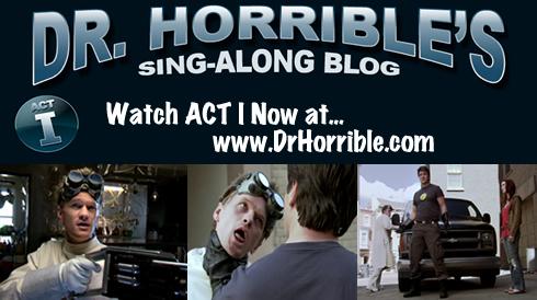 Dr. Horrible's Sing-Along Blog Act I