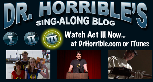 Dr. Horrible's Sing-Along Blog (Act III)